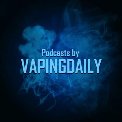 Vaping Daily Podcasts