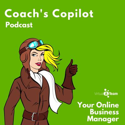Coach's Copilot: Your Online Business Manager Podcast