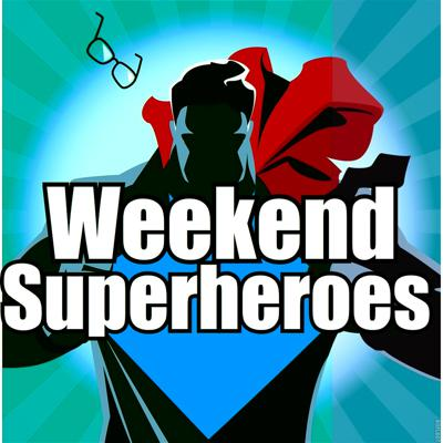 Weekend Superheroes Podcast
