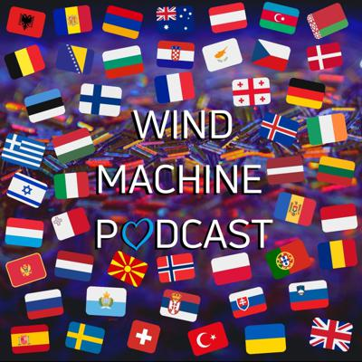 Wind Machine Podcast - Not your average Eurovision podcast