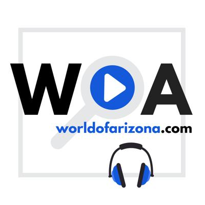 World Of Arizona Podcast
