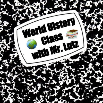 World History Class with Mr. Lutz
