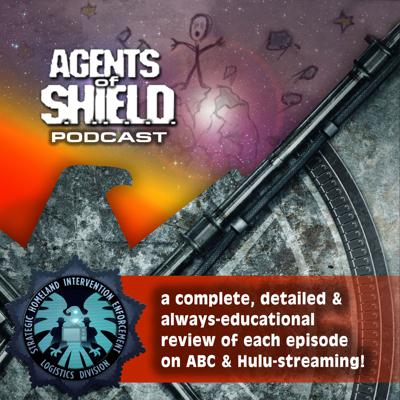 Agents of SHIELD Podcast – Educational, Detailed Reviews of Marvel's Agents of SHIELD on ABC & Hulu Streaming