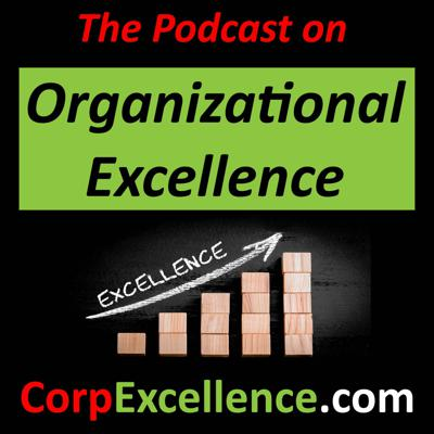 The Podcast on Organizational Excellence - Digital Business Best Practices