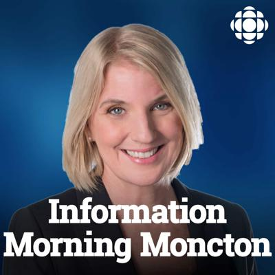 Information Morning Moncton from CBC Radio New Brunswick (Highlights)
