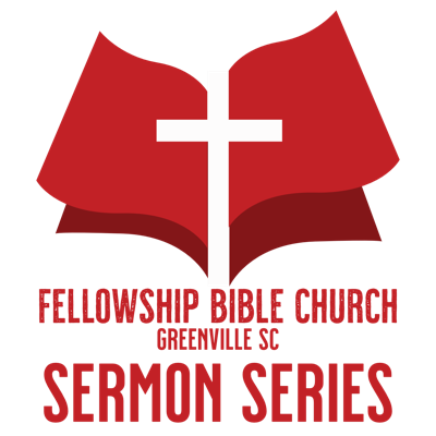 Fellowship Bible Church: Sermon Series