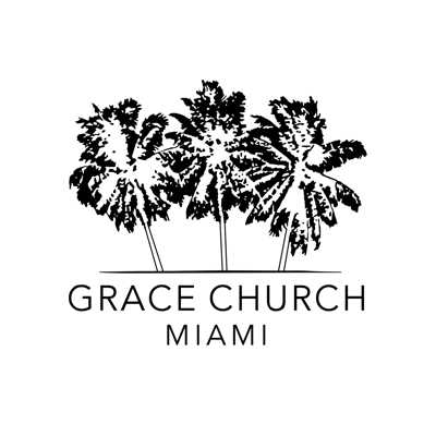 Grace Church Miami - Sermons