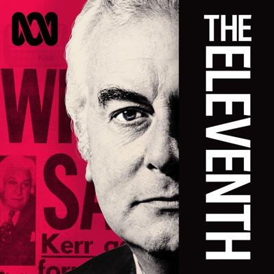 The Eleventh is an explosive thriller teasing out everything you never knew about one of the most famous chapters of Australian political history — the dismissal of Prime Minister Gough Whitlam.