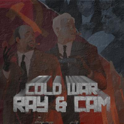 Cam & Ray's Cold War Podcast