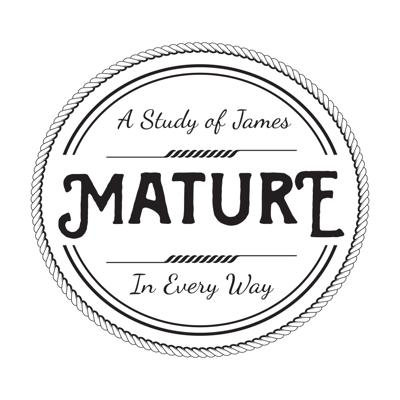 Mature in Every Way | A Study of James