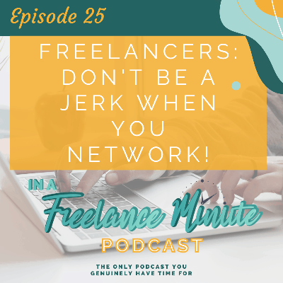 Cover art for Freelancers: Don't Be a Jerk When You Network!