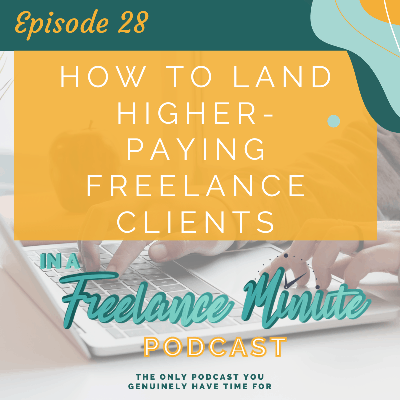 Cover art for How to Land Higher-Paying Freelance Clients