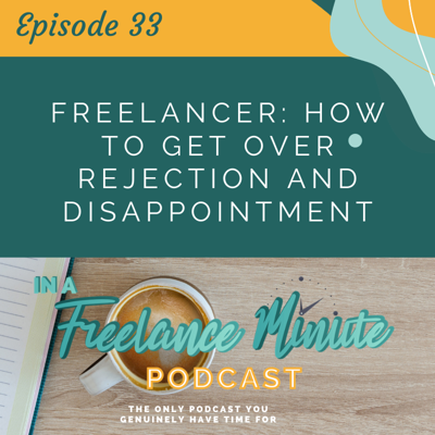 Cover art for Freelancer: How to Get Over Rejection and Disappointment