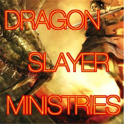 DRAGON SLAYER MINISTRIES