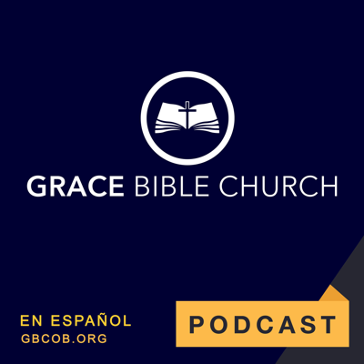 Grace Bible Church - Sermones en Español