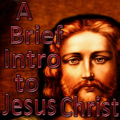 Cover art for A Brief Introduction to Jesus Christ