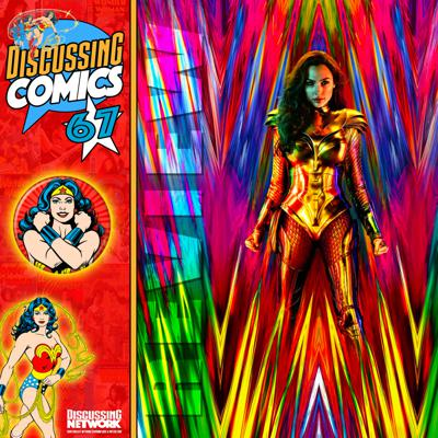 Cover art for Discussing Comics 67: Review of Wonder Woman 1984