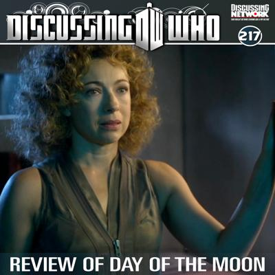 Cover art for Episode 217: Review of Day of the Moon, Doctor Who Series 6 Episode 2