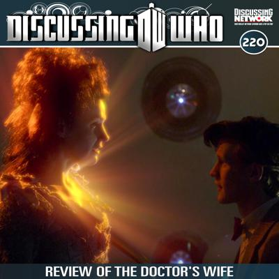 Cover art for Episode 220: Review of The Doctor's Wife, Doctor Who Series 6 Episode 4