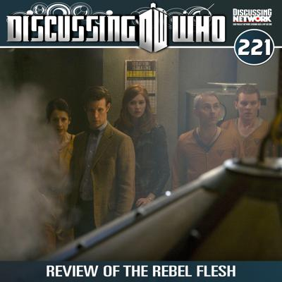 Cover art for Episode 221: Review of The Rebel Flesh, Doctor Who Series 6 Episode 5