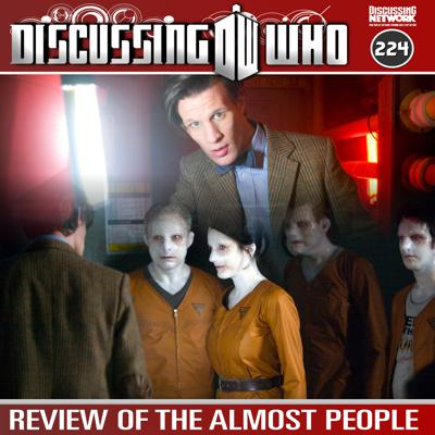 Cover art for Episode 224: Review of The Almost People, Doctor Who Series 6 Episode 6
