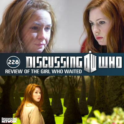 Cover art for Episode 228: Review of The Girl Who Waited, Doctor Who Series 6 Episode 10