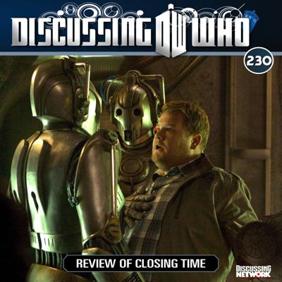 Cover art for Episode 230: Review of Closing Time, Doctor Who Series 6 Episode 12
