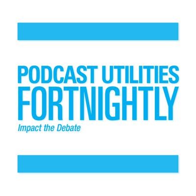 Podcast Utilities Fortnightly