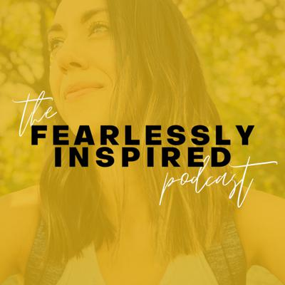 The Fearlessly Inspired Podcast