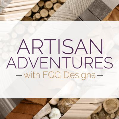 Artisan Adventures with FGG Designs