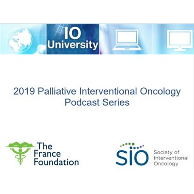 Palliative Interventional Oncology Podcast Series