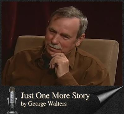 Just One More Story by George Walters