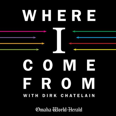 Where I Come From with Dirk Chatelain