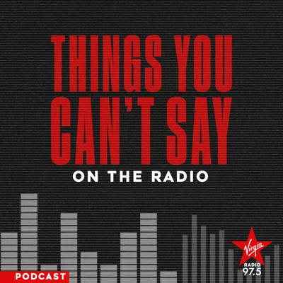 Things You Can't Say On The Radio Podcast
