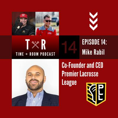 Cover art for 'Time and Room Podcast' with EB & Coach Dane Smith: Episode 14 - Mike Rabil
