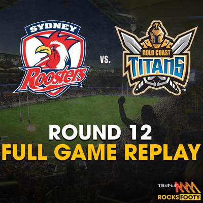 Cover art for FULL GAME REPLAY | Sydney Roosters vs. Gold Coast Titans