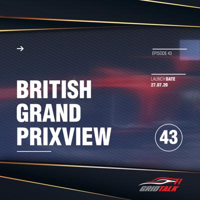 Cover art for Formula 1 Grid Talk Episode 43: 2020 British Grand Prixview