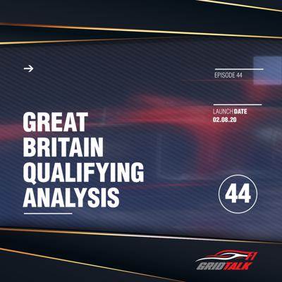 Cover art for Formula 1 Grid Talk Episode 44: 2020 Great Britain Qualifying Analysis