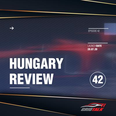 Cover art for Formula 1 Grid Talk Episode 42: 2020 Hungarian Grand Prix Review