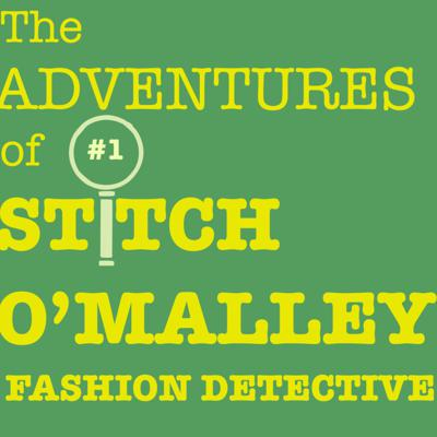 Cover art for The Adventures of Stitch O'Malley: Fashion Detective - Ep. 1