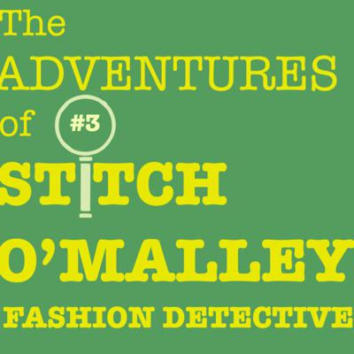 Cover art for The Adventures of Stitch O'Malley - Fashion Detective - Ep 3