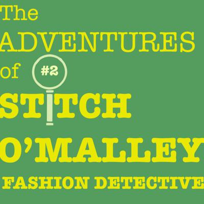 Cover art for The Adventures of Stitch O'Malley - Fashion Detective - Ep 2