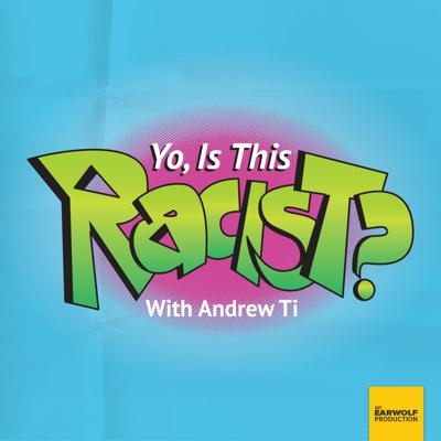 Yo, Is This Racist?