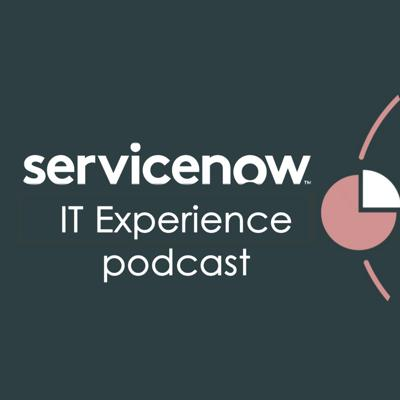 Cover art for IT Experience: Episode 1: IT leaders' role in the post-COVID-19 world