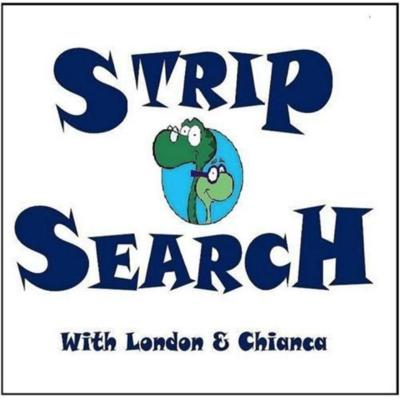 Strip Search with London & Chianca