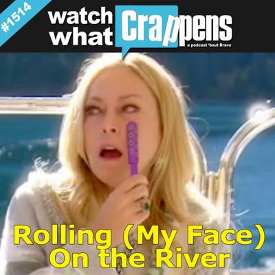 RHOBH: Rolling (My Face) On the River