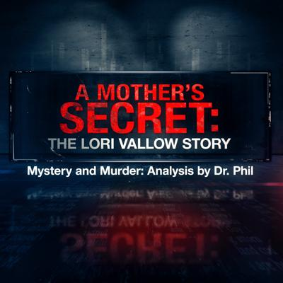 Cover art for A Mother's Secret: The Lori Vallow Story Mystery and Murder: Analysis by Dr. Phil