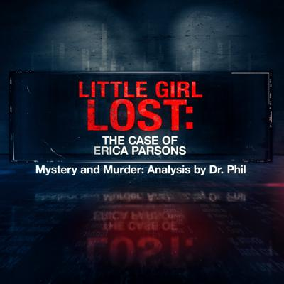 Cover art for S11E3: Little Girl Lost: The Case of Erica Parsons
