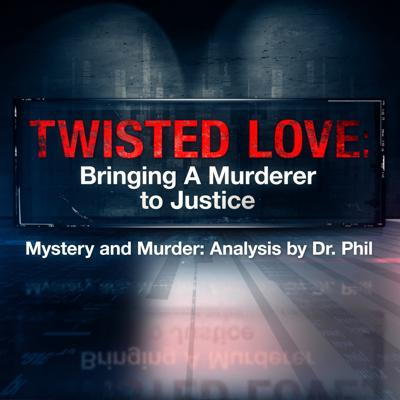 Cover art for S7E3: Twisted Love: Bringing A Murderer To Justice