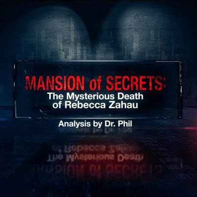 Cover art for S2E3: Mansion of Secrets: The Mysterious Death of Rebecca Zahau - Analysis by Dr. Phil